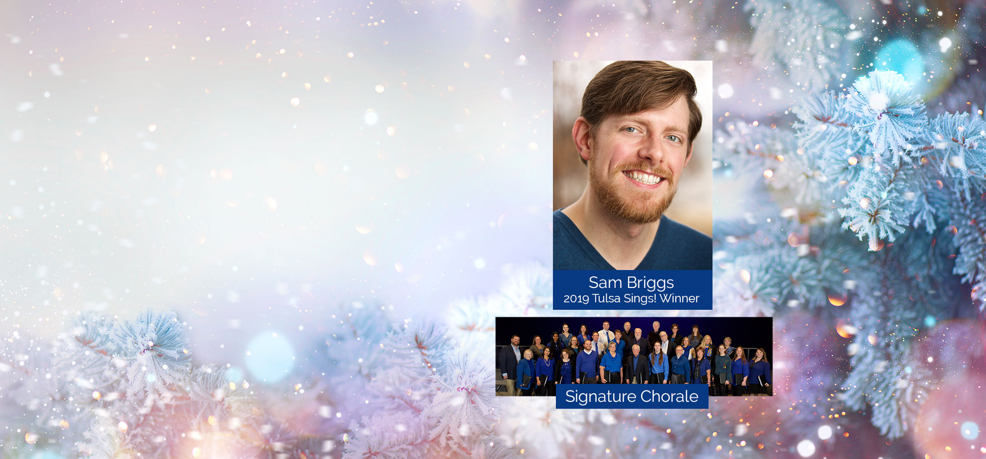 Sam Briggs, 2019 Tulsa Sings! Winner and Signature Chorale