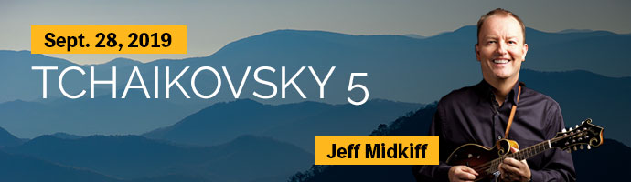 Tchaikovsky 5. Jeff Midkiff. September 28 at 7:30 p.m. Purchase Tickets.