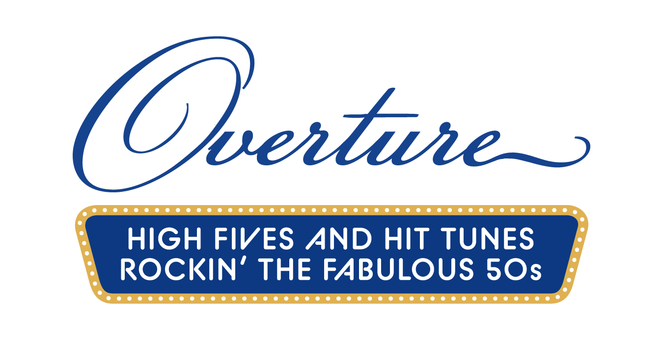 Overture High Fives and Hit Tunes Rockin' the Fabulous 50s.